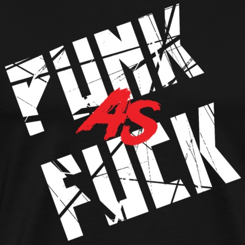 Punk as F*ck (W) - Men's Premium T-Shirt