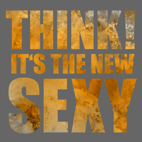 Think! It's the New Sexy - Men's Premium T-Shirt