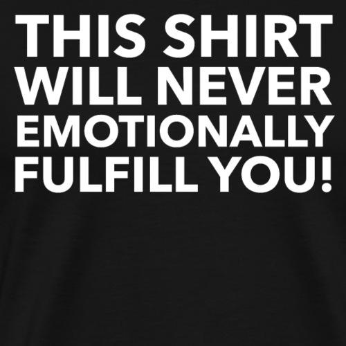 EMOTIONALLY FULFILL YOU - Men's Premium T-Shirt