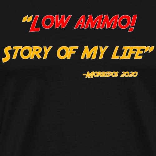 Low ammo - Men's Premium T-Shirt