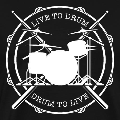 Live To Drum - Drum to Live - Men's Premium T-Shirt