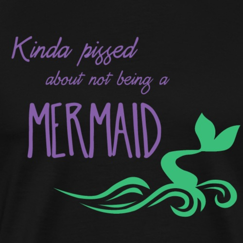 Pissed Mermaid - Men's Premium T-Shirt