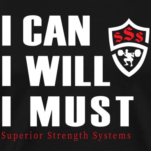 I can I will I must - Men's Premium T-Shirt