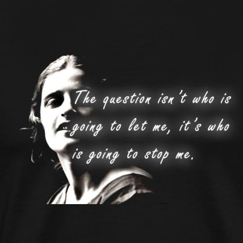 Stop me Ayn Rand on black background - Men's Premium T-Shirt