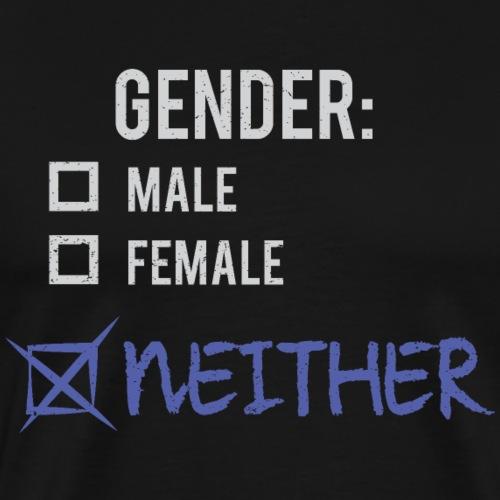 Gender: Neither! - Men's Premium T-Shirt