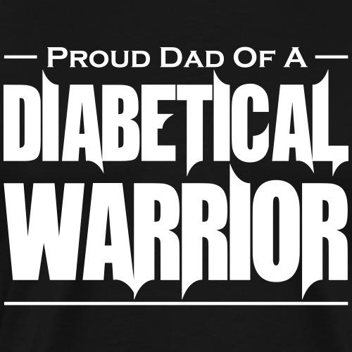Proud Dad Of A Diabetical Warrior - Men's Premium T-Shirt