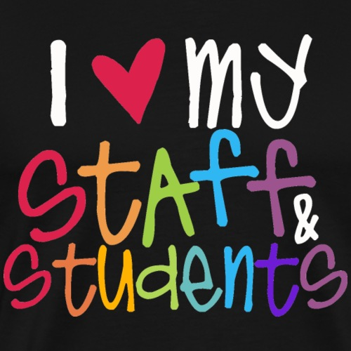 I Love My Staff & Students Principal T-Shirt - Men's Premium T-Shirt