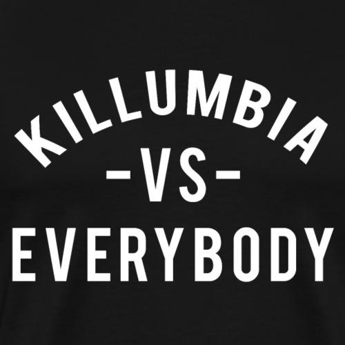Killumbia VS Everybody (White Logo) - Men's Premium T-Shirt
