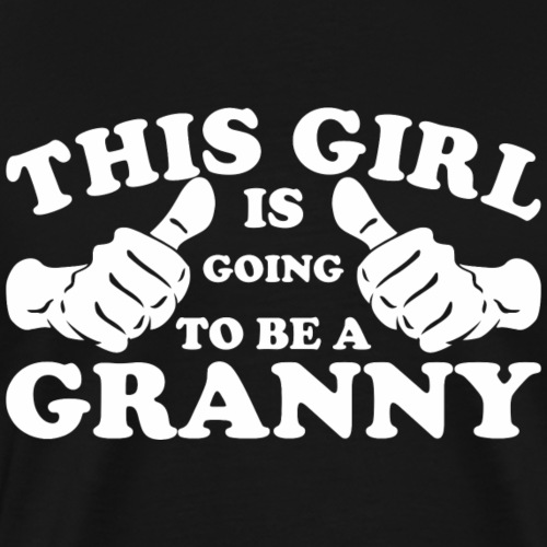This Girl Is Going to Be A Granny - Men's Premium T-Shirt