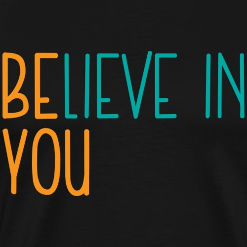 BElieve in YOU (orange and teal) - Men's Premium T-Shirt
