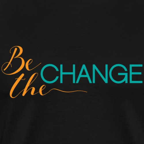 Be the Change (orange and teal) - Men's Premium T-Shirt