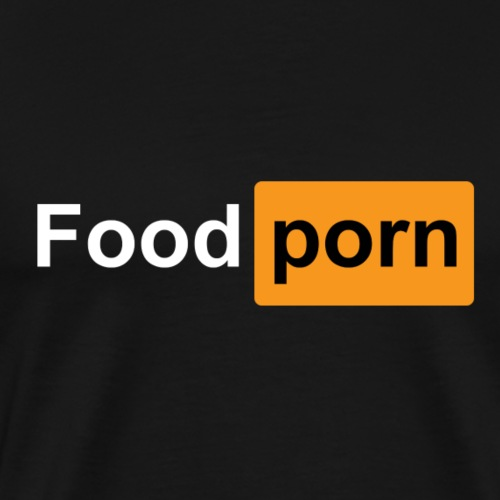 FoodPorn - Men's Premium T-Shirt
