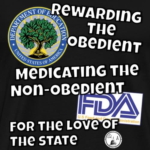 US Dept. of Education - Rewarding the Obedient... - Men's Premium T-Shirt