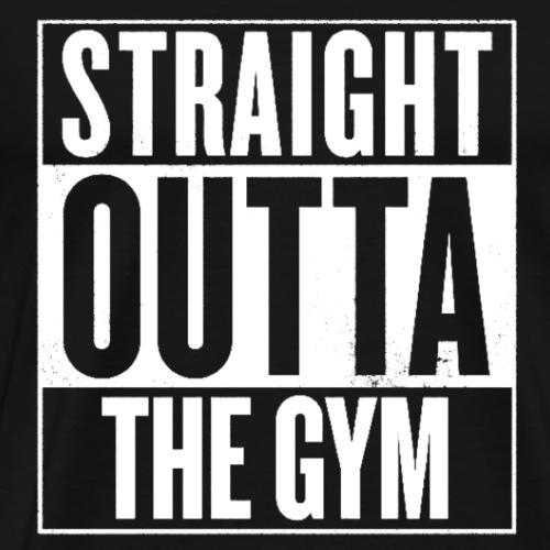 Straight Outta The Gym - Men's Premium T-Shirt