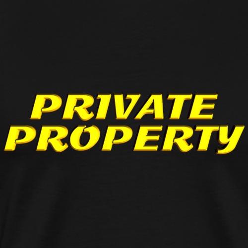 Private Property - Men's Premium T-Shirt