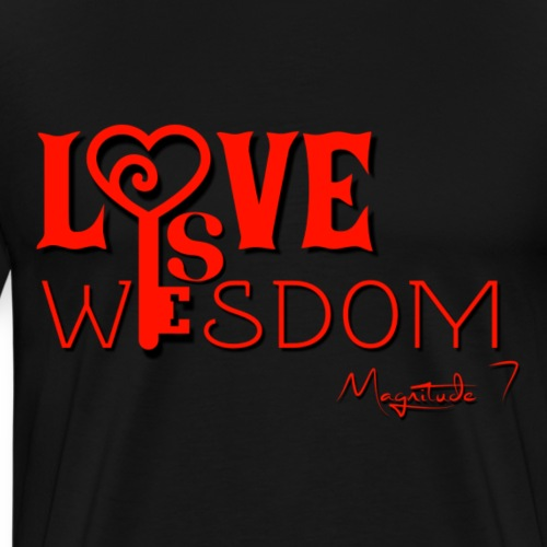 Love Is Wisdom - Men's Premium T-Shirt