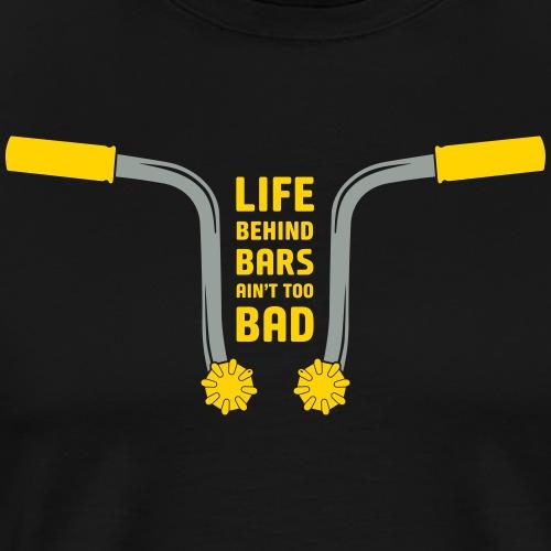 CT70 Life behind bars ain't too bad - Men's Premium T-Shirt