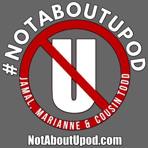 #NotAboutUpod - Men's Premium T-Shirt