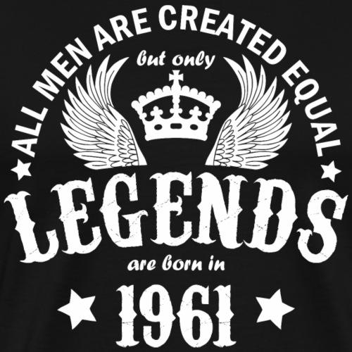 Legends are Born in 1961 - Men's Premium T-Shirt