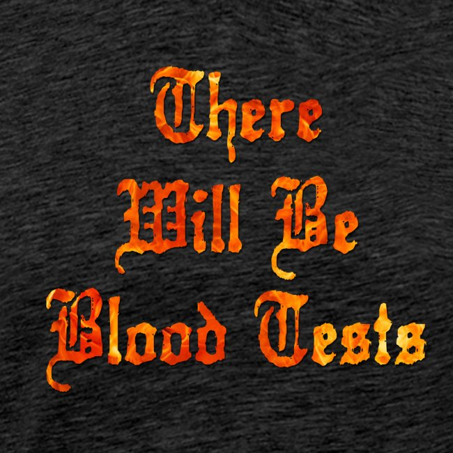 There Will Be Blood Tests