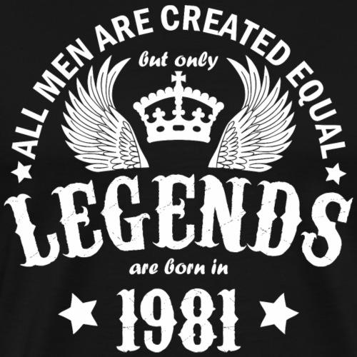 Legends are Born in 1981 - Men's Premium T-Shirt