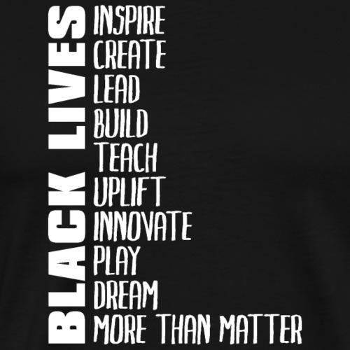 Black Lives More Than Matter - Men's Premium T-Shirt