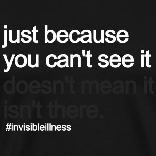 Invisible Illness - Men's Premium T-Shirt