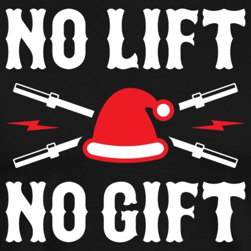 No Lift No Gift (Funny Santa Claus Rule 1) - Men's Premium T-Shirt