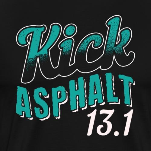 Kick Asphalt 13.1 | Half Marathon - Men's Premium T-Shirt