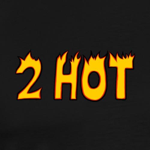 2 Hot - Men's Premium T-Shirt