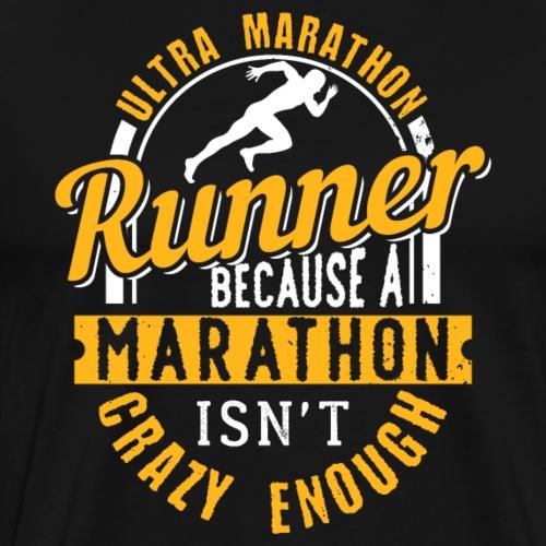 Ultra Marathon Runner Because A Marathon - Men's Premium T-Shirt