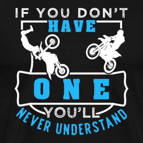 Motocross You'll Never Understand - Men's Premium T-Shirt