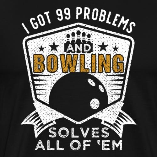 99 Problems Bowling Solves Them All - Men's Premium T-Shirt