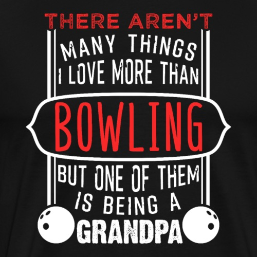 Bowling And Being A Grandpa - Men's Premium T-Shirt