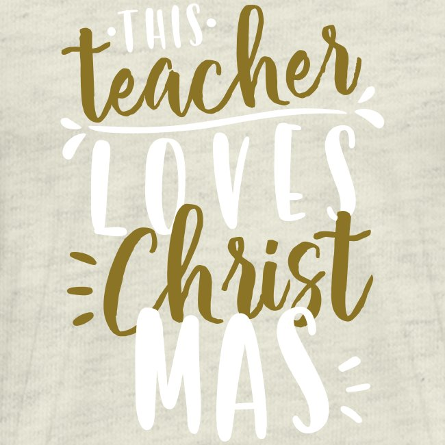 This Teacher Loves Christmas Teacher T-Shirts