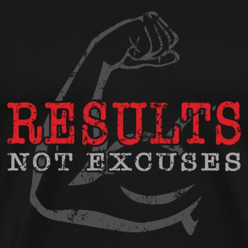 Results Not Excuses - Men's Premium T-Shirt