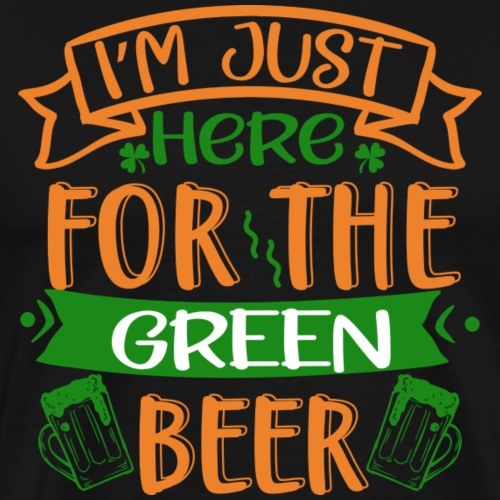 I m just here green beer - Men's Premium T-Shirt