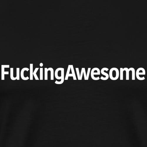 FuckingAwesome - Men's Premium T-Shirt