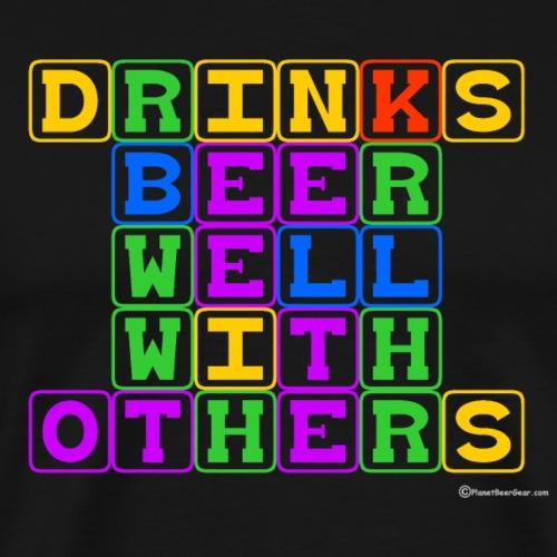 Drinks Beer Well - Men's Premium T-Shirt