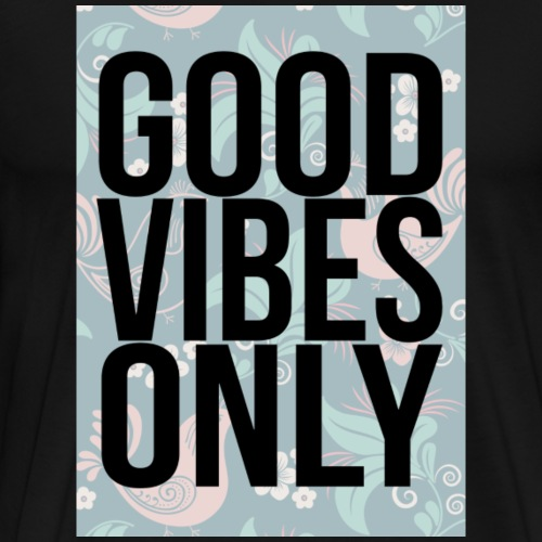 good vibes only birds - Men's Premium T-Shirt