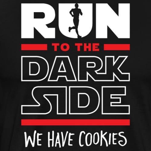Run To The Dark Side, We Have Cookies - Men's Premium T-Shirt