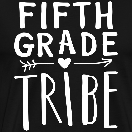 Fifth Grade Tribe Teacher Team T-Shirts - Men's Premium T-Shirt