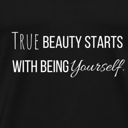 True Beauty Starts With Being Yourself