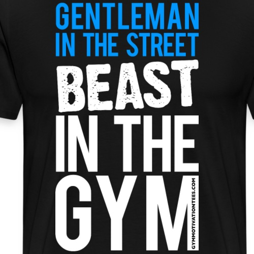 Beast in the Gym - Gym Motivation - Men's Premium T-Shirt