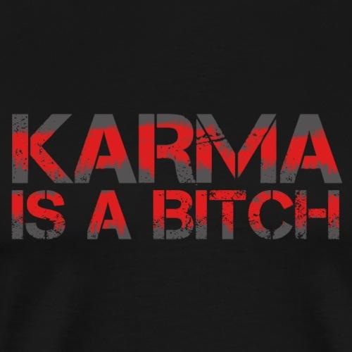 Karma is a Bitch - Men's Premium T-Shirt