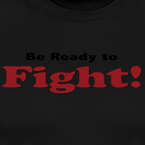 BeReadytofight - Men's Premium T-Shirt