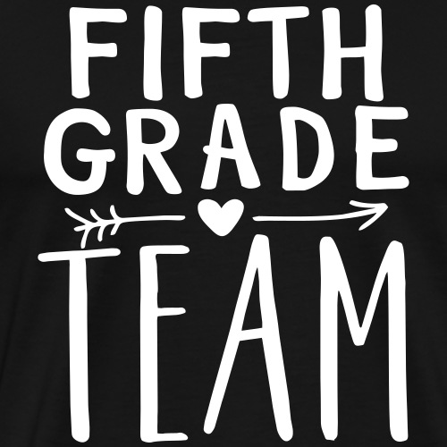 Fifth Grade Team Teacher T-Shirts - Men's Premium T-Shirt