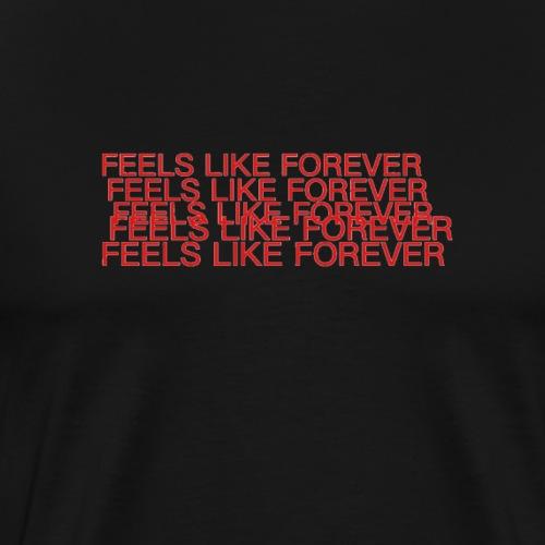 Feels Like Forever - Men's Premium T-Shirt