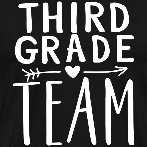 Third Grade Team Teacher T-Shirts - Men's Premium T-Shirt