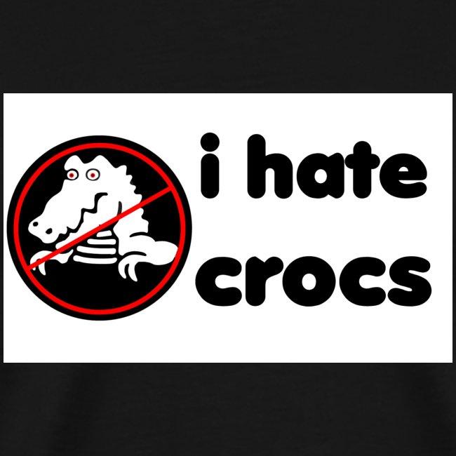 I Hate Crocs shirt